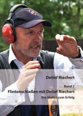 Flintenschießen mit Detlef Riechert Band 2, Detlef Riechert