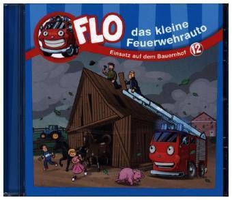 Flo, das kleine Feuerwehrauto - Einsatz auf dem Bauernhof, 1 Audio-CD, Christian Mörken, Nathalie Schumann
