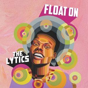 Float On (Lp+Mp3) (Vinyl), The Lytics