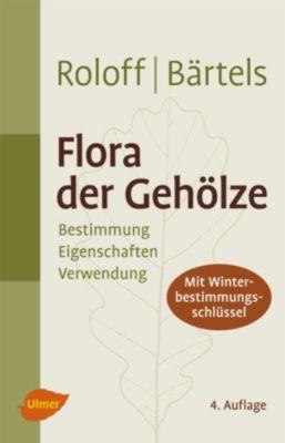 Flora der Gehölze, Andreas Bärtels, Andreas Roloff