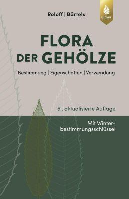 Flora der Gehölze, Andreas Roloff, Andreas Bärtels