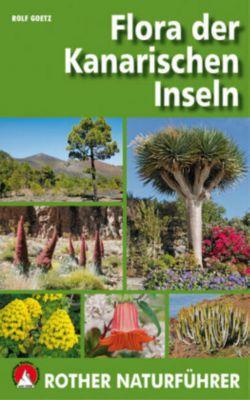 Flora der Kanarischen Inseln - Rolf Goetz |