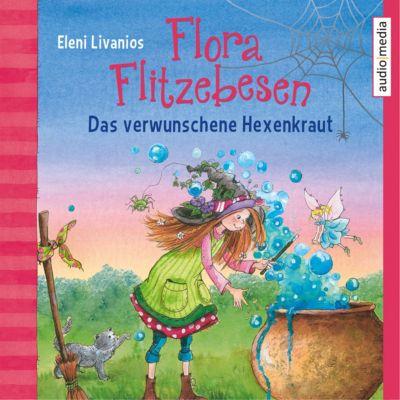 Flora Flitzebesen. Das verwunschene Hexenkraut, Eleni Livanios