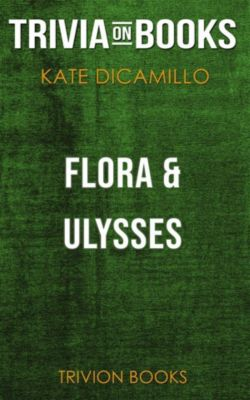Flora & Ulysses by Kate DiCamillo (Trivia-On-Books), Trivion Books