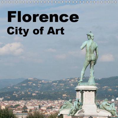 Florence City of Art (Wall Calendar 2019 300 × 300 mm Square), Rudolf J. Strutz