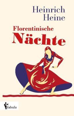 Florentinische Nächte - Heinrich Heine |