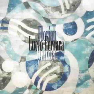 Florian, Lucio Quintet Ferrara