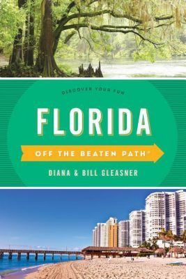 Florida off the Beaten Path, Diana Gleasner, Bill Gleasner, Jackie Sheckler Finch