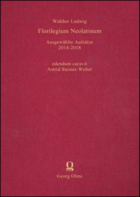 Florilegium Neolatinum - Walther Ludwig |
