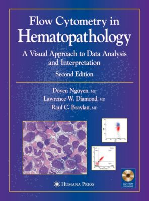 Flow Cytometry in Hematopathology, Raul C. Braylan, Lawrence W. Diamond, Doyen T. Nguyen
