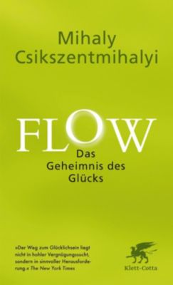 Flow. Das Geheimnis des Glücks - Mihaly Csikszentmihalyi |
