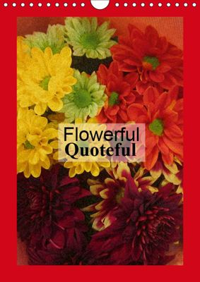 Flowerful Quoteful (Wall Calendar 2019 DIN A4 Portrait), Maggy Baas-San Jose
