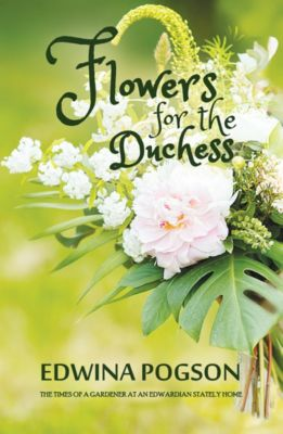 Flowers for the Duchess, Edwina Pogson