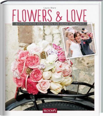 Flowers & Love - Laura Marx |