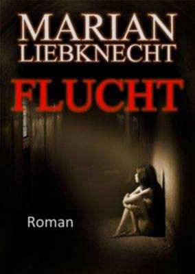 Flucht, Marian Liebknecht