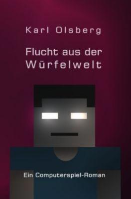 Flucht aus der Würfelwelt - Karl Olsberg |