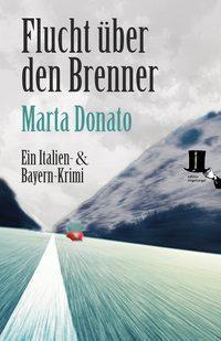 Flucht über den Brenner - Marta Donato |