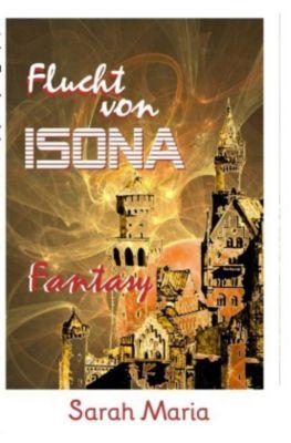 Flucht von Isona, Sarah Maria