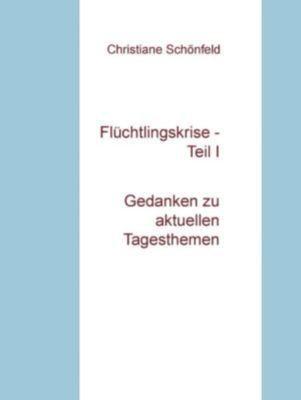 Flüchtlingskrise - Teil I, Christiane Schönfeld