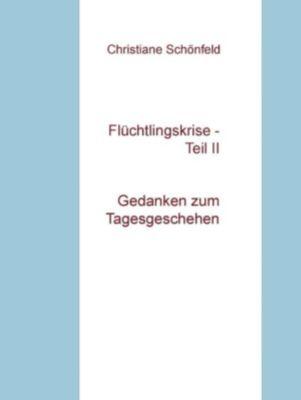 Flüchtlingskrise - Teil II, Christiane Schönfeld