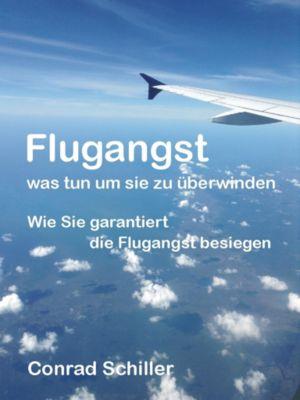 Flugangst - was tun um sie zu überwinden, Conrad Schiller