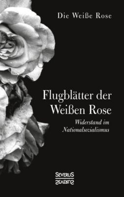 Flugblätter der Weißen Rose - Die Weiße Rose |
