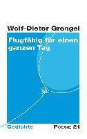 Flugfähig für einen ganzen Tag, Wolf-Dieter Grengel