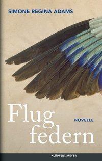 Flugfedern - Simone R. Adams |