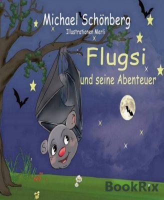 Flugsi und seine Abenteuer, Michael Schönberg