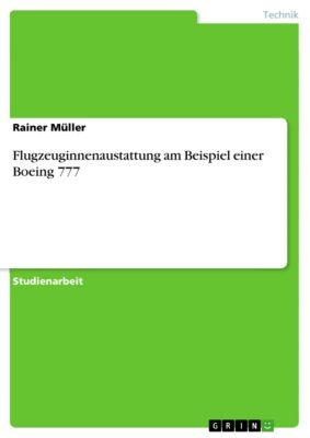 Flugzeuginnenaustattung am Beispiel einer Boeing 777, Rainer Müller