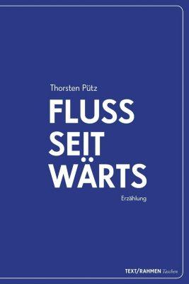 Flussseitwärts, Thorsten Pütz