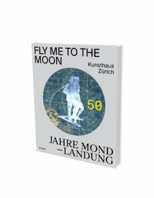 Fly Me to the Moon; 50 Jahre Mondlandung -  pdf epub