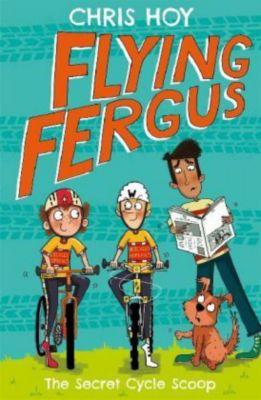 Flying Fergus: The Secret Cycle Scoop, Chris Hoy