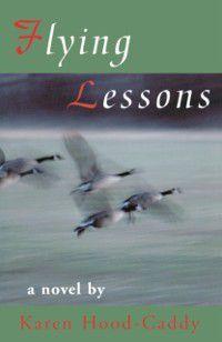 Flying Lessons, Karen Hood-Caddy