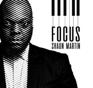 Focus, Shaun Martin