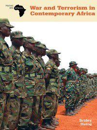 Focus on Africa: War and Terrorism in Contemporary Africa, Bridey Heing