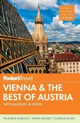 Fodor's Travel Vienna & the Best of Austria, Fodor's, Fodor'S Travel Guides