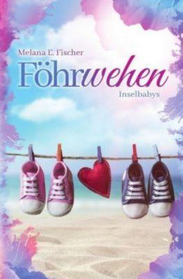 Föhrwehen Inselbabys - Melana E. Fischer |