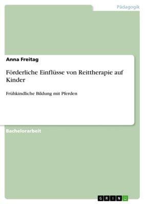 Förderliche Einflüsse von Reittherapie auf Kinder, Anna Freitag