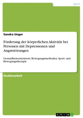 Förderung der körperlichen Aktivität bei Personen mit Depressionen und Angststörungen, Sandra Unger