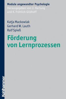 Förderung von Lernprozessen, Katja Mackowiak, Gerhard W. Lauth, Ralf Spieß