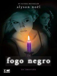 Fogo Negro, Alyson Nöel