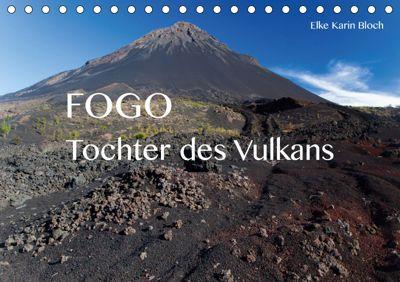Fogo. Tochter des Vulkans (Tischkalender 2019 DIN A5 quer), Elke Karin Bloch