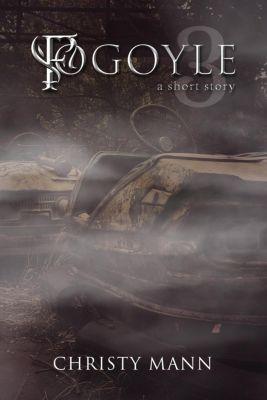 Fogoyle: Fogoyle A Short Story Three, christy mann