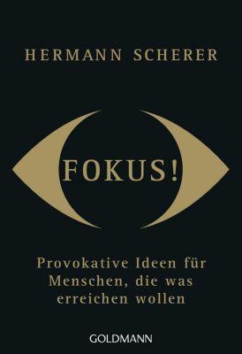 Fokus! - Hermann Scherer |