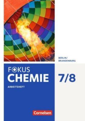 Fokus Chemie, Ausgabe Berlin/Brandenburg: 7./8. Schuljahr, Arbeitsheft, Karin Arnold, Volkmar Dietrich, Barbara Arndt, Mareike Dittmer, Uwe Lüttgens