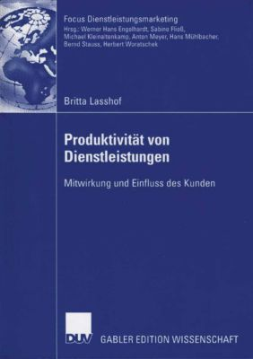 Fokus Dienstleistungsmarketing: Produktivität von Dienstleistungen, Britta Lasshof