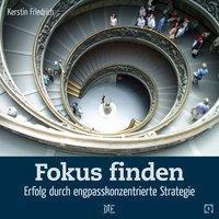 Fokus finden - Kerstin Friedrich |