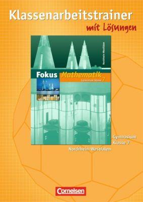 Fokus Mathematik, Gymnasium Nordrhein-Westfalen: 7. Klasse, Klassenarbeitstrainer, Jochen Leßmann, Claudia Uhl, Anton Wagner, Irmgard Wagner