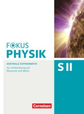 Fokus Physik Sekundarstufe II: Zentrale Experimente, Arbeitsheft zu allen Ausgaben und zum Gesamtband, Bardo Diehl